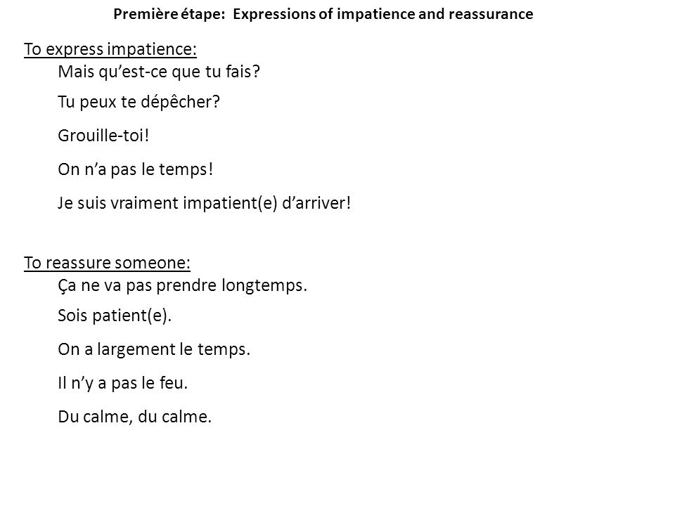 Première étape: Expressions of impatience and reassurance
