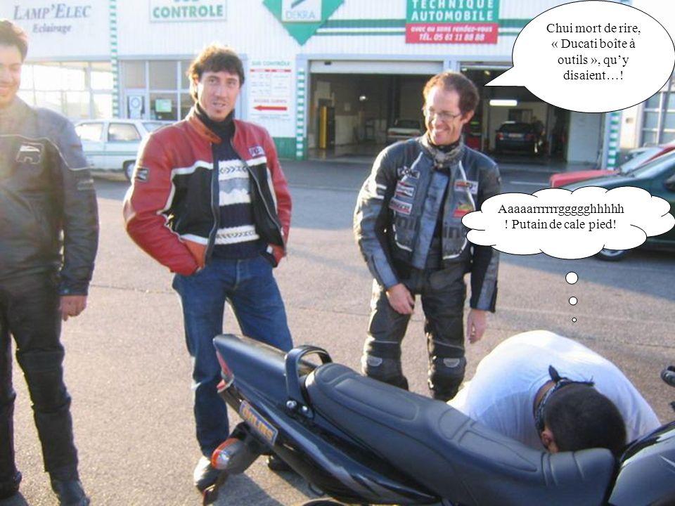 Chui mort de rire, « Ducati boîte à outils », qu'y disaient…!