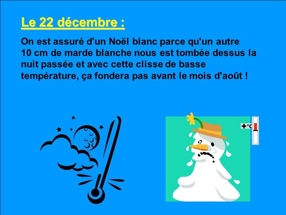 Le 22 décembre :