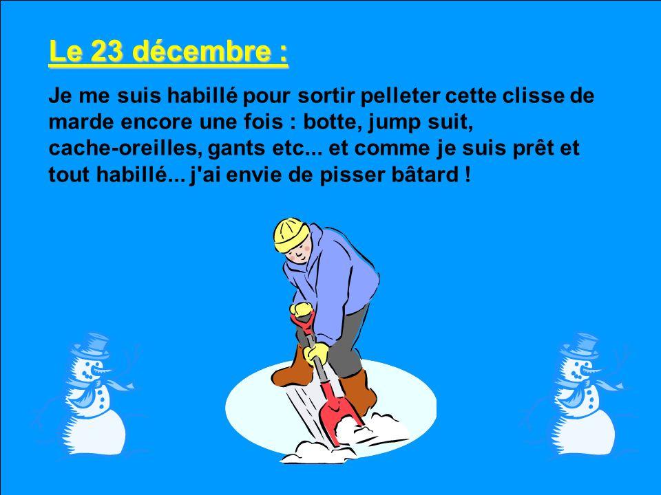 Le 23 décembre :