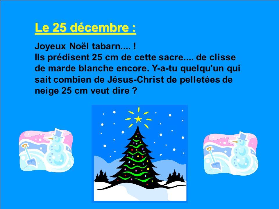 Le 25 décembre :
