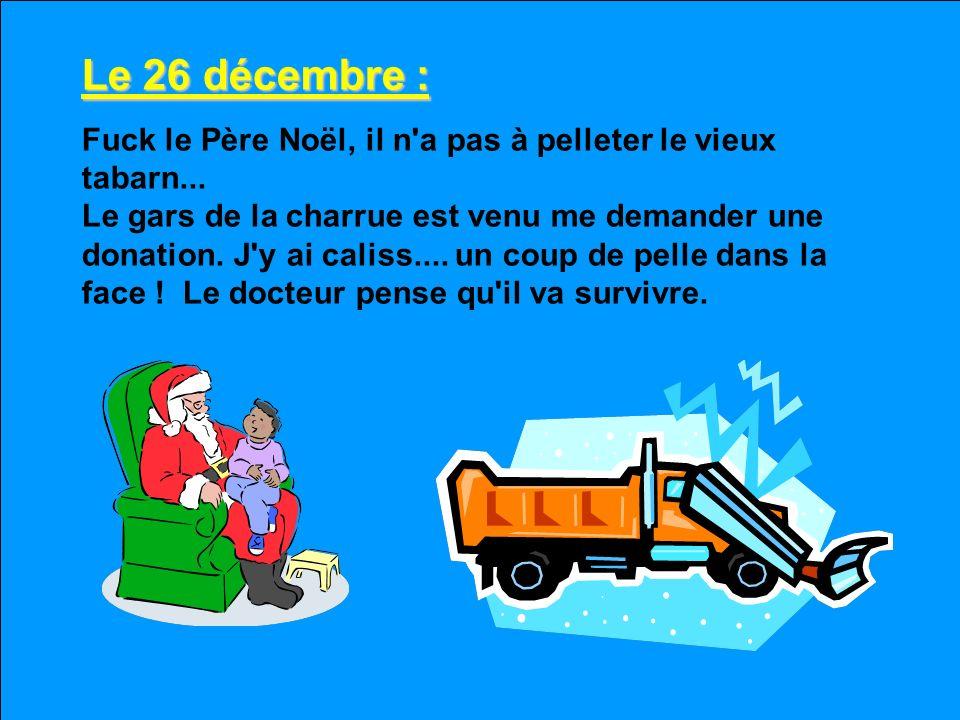 Le 26 décembre :