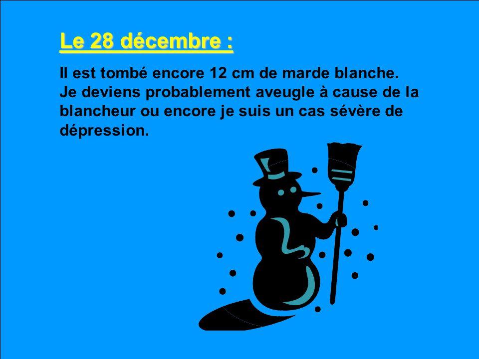 Le 28 décembre :