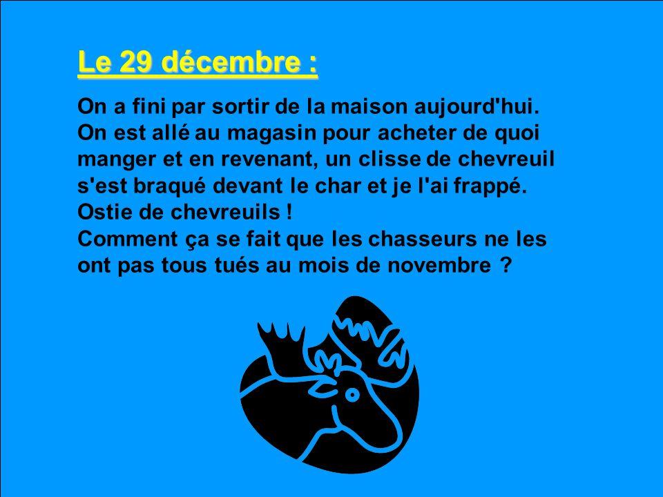 Le 29 décembre :