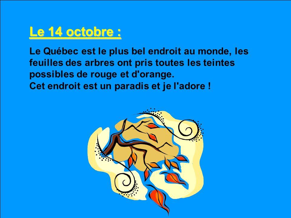 Le 14 octobre :