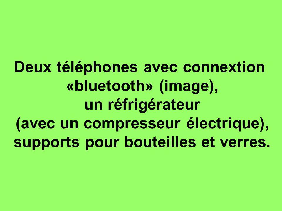 Deux téléphones avec connextion «bluetooth» (image), un réfrigérateur