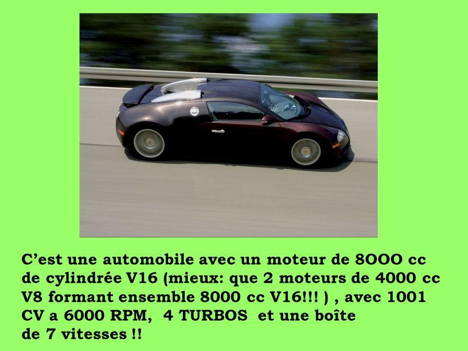 C'est une automobile avec un moteur de 8OOO cc de cylindrée V16 (mieux: que 2 moteurs de 4000 cc V8 formant ensemble 8000 cc V16!!.