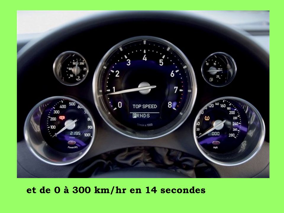 et de 0 à 300 km/hr en 14 secondes