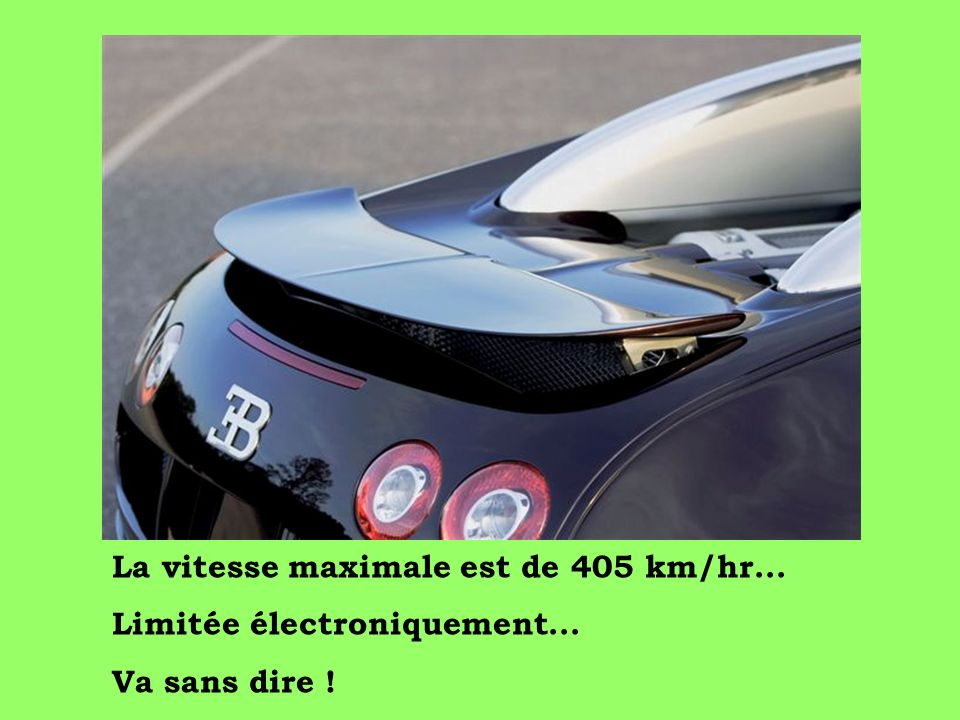 La vitesse maximale est de 405 km/hr...