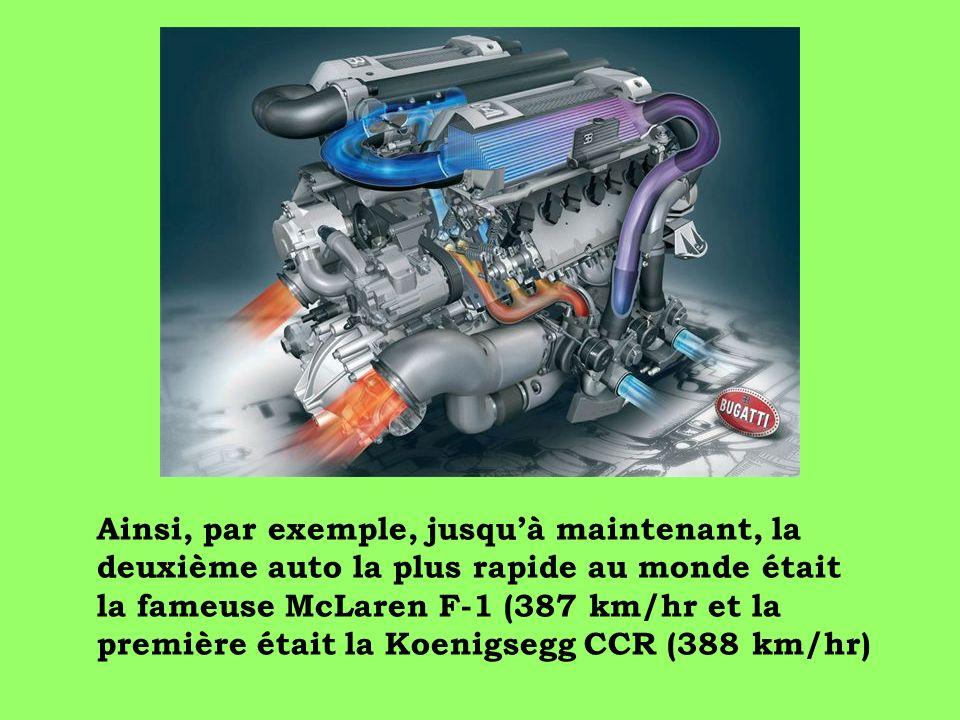 Ainsi, par exemple, jusqu'à maintenant, la deuxième auto la plus rapide au monde était la fameuse McLaren F-1 (387 km/hr et la première était la Koenigsegg CCR (388 km/hr)