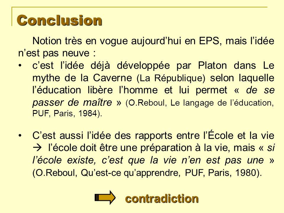 Conclusion Notion très en vogue aujourd'hui en EPS, mais l'idée n'est pas neuve :