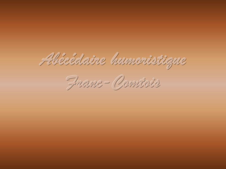 Abécédaire humoristique Franc-Comtois