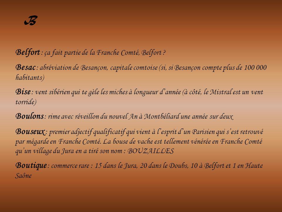 B Belfort : ça fait partie de la Franche Comté, Belfort