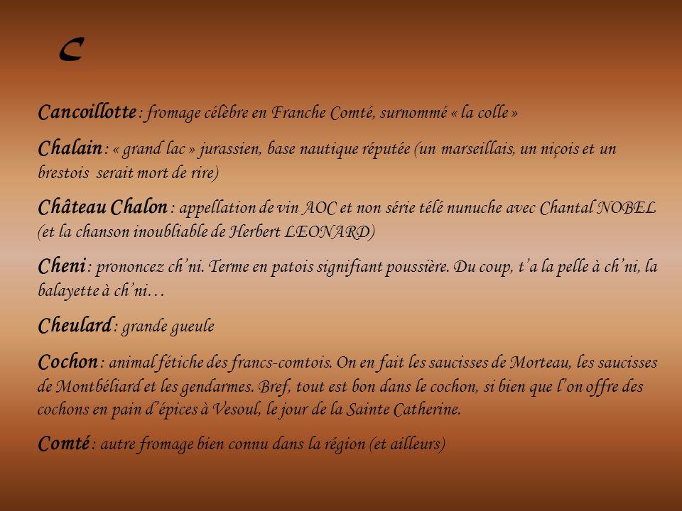 C Cancoillotte : fromage célèbre en Franche Comté, surnommé « la colle »
