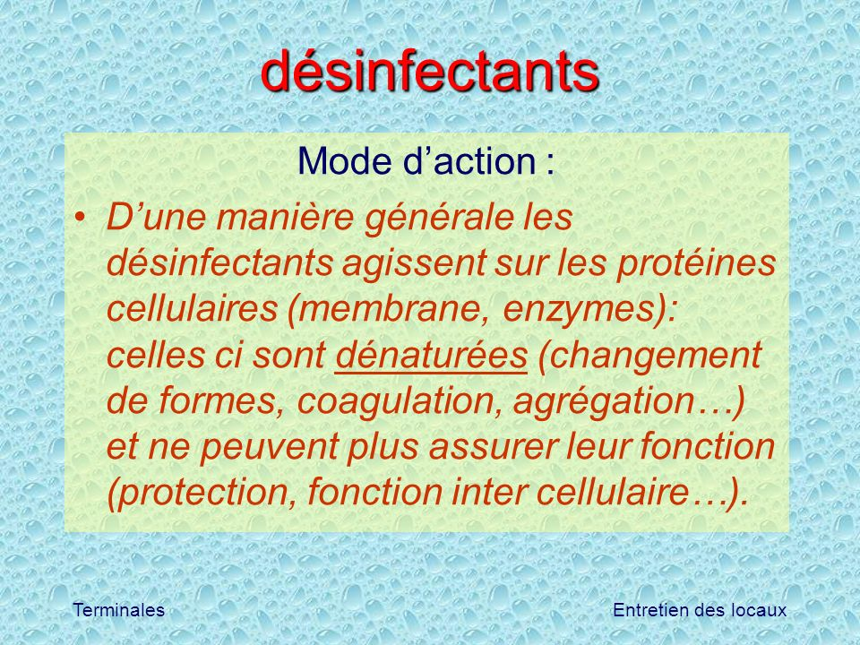 désinfectants Mode d'action :