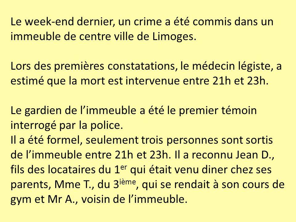 Le week-end dernier, un crime a été commis dans un immeuble de centre ville de Limoges.