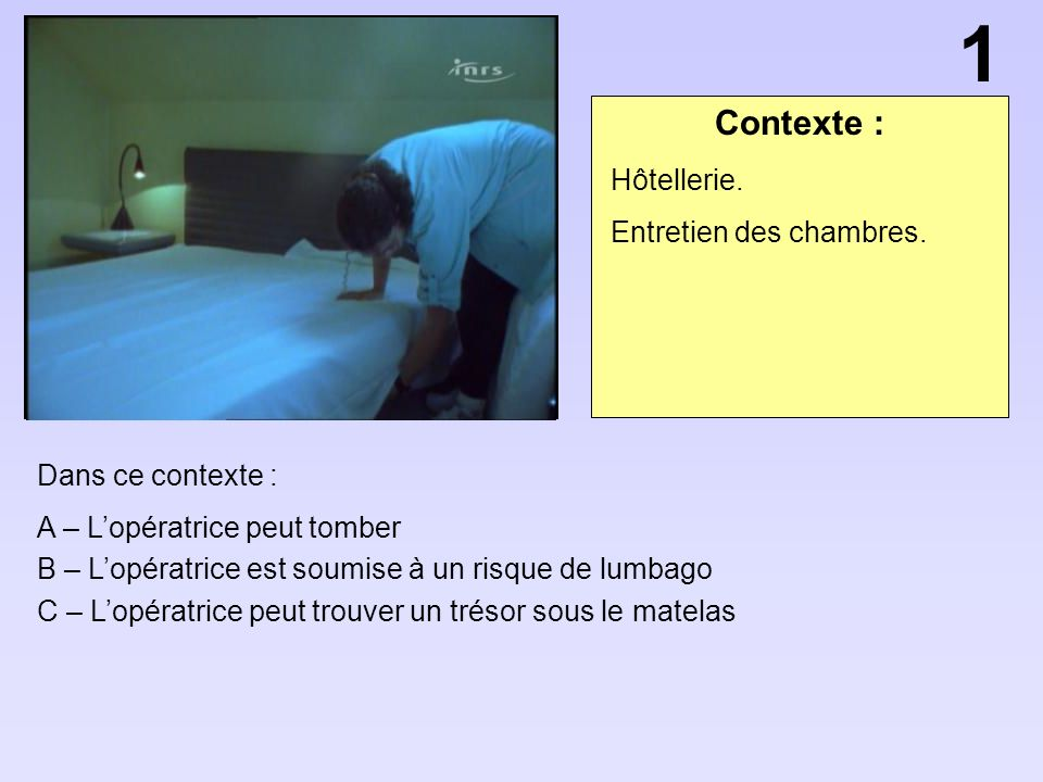 1 Contexte : Hôtellerie. Entretien des chambres. Dans ce contexte :