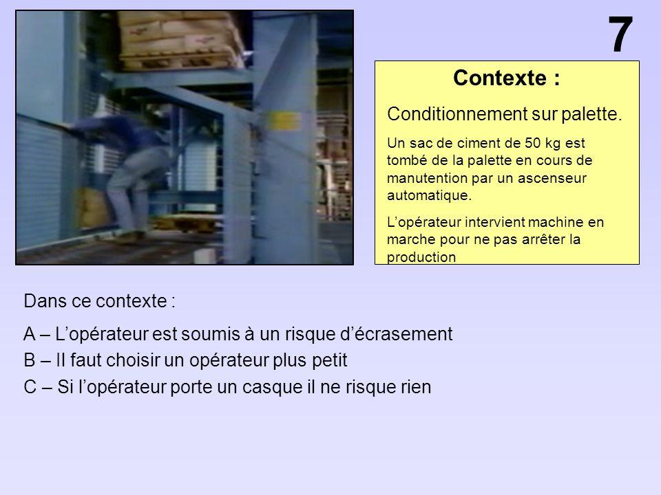7 Contexte : Conditionnement sur palette. Dans ce contexte :