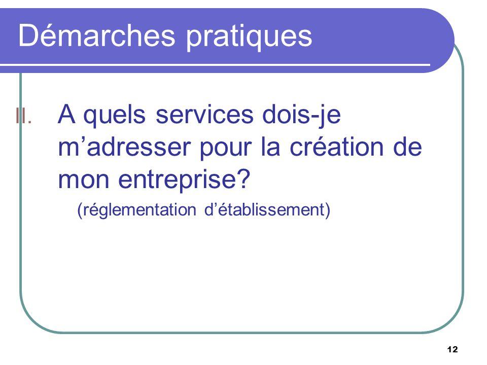 Démarches pratiques A quels services dois-je m'adresser pour la création de mon entreprise.
