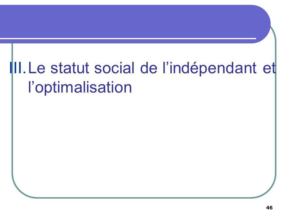 III. Le statut social de l'indépendant et l'optimalisation