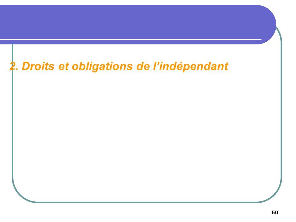 2. Droits et obligations de l'indépendant