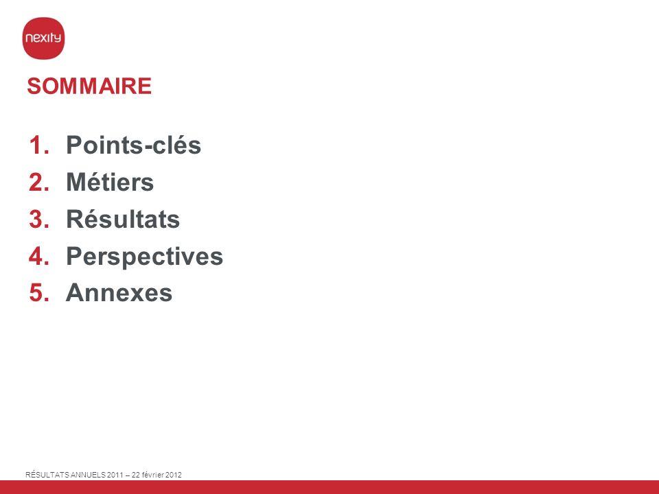 SOMMAIRE Points-clés Métiers Résultats Perspectives Annexes