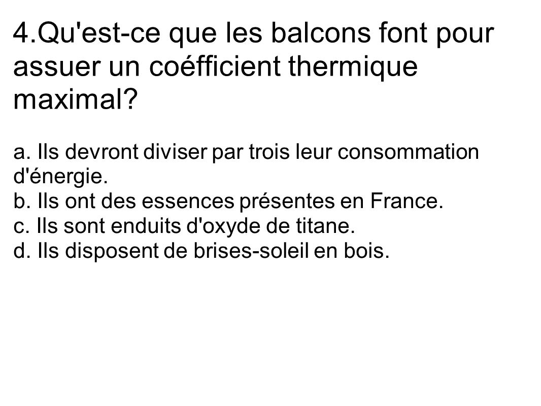 4.Qu est-ce que les balcons font pour assuer un coéfficient thermique maximal