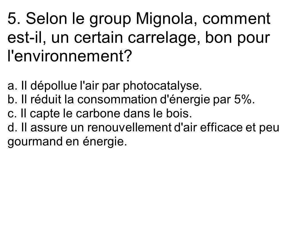5. Selon le group Mignola, comment est-il, un certain carrelage, bon pour l environnement