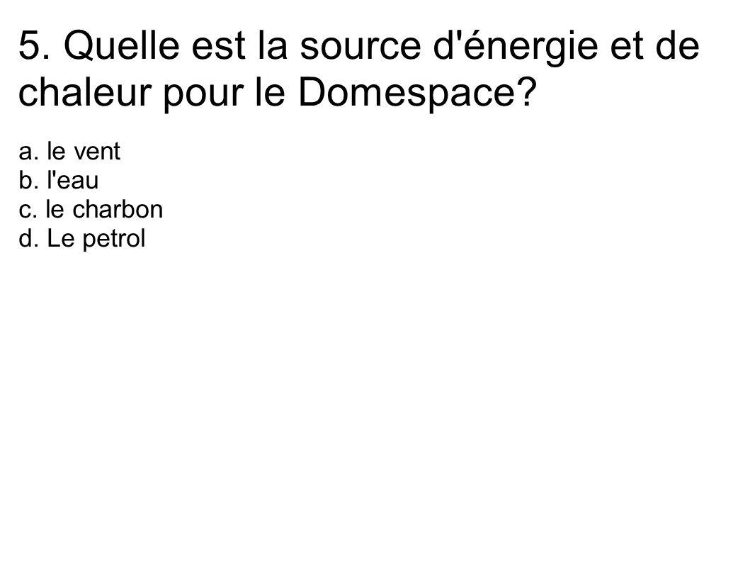 5. Quelle est la source d énergie et de chaleur pour le Domespace