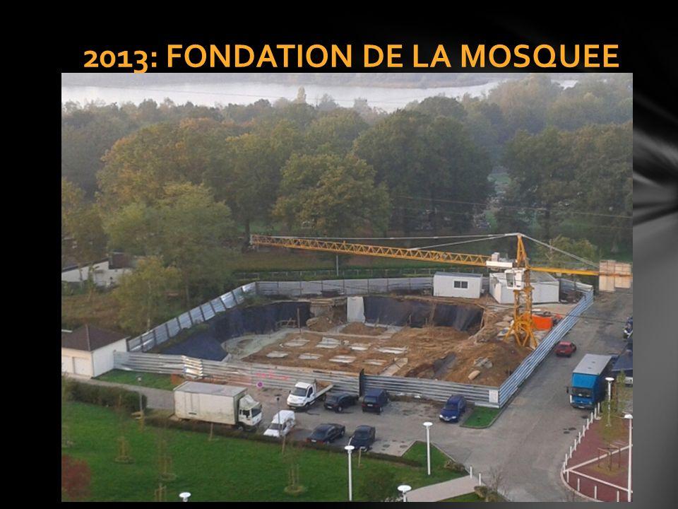 2013: FONDATION DE LA MOSQUEE