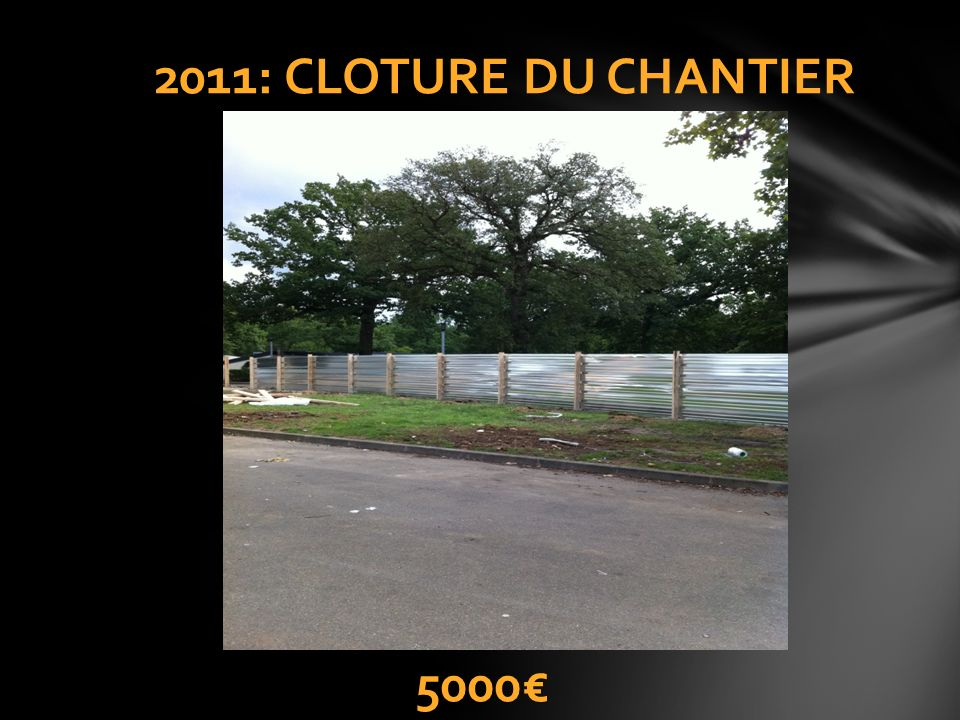2011: CLOTURE DU CHANTIER 5000€