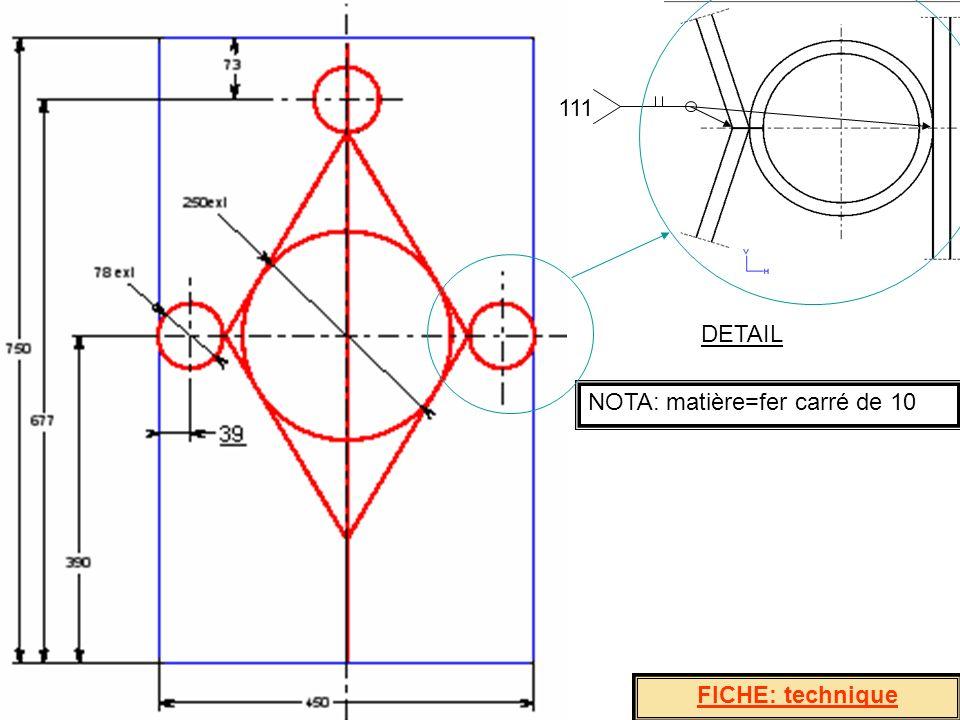 111 DETAIL NOTA: matière=fer carré de 10 FICHE: technique
