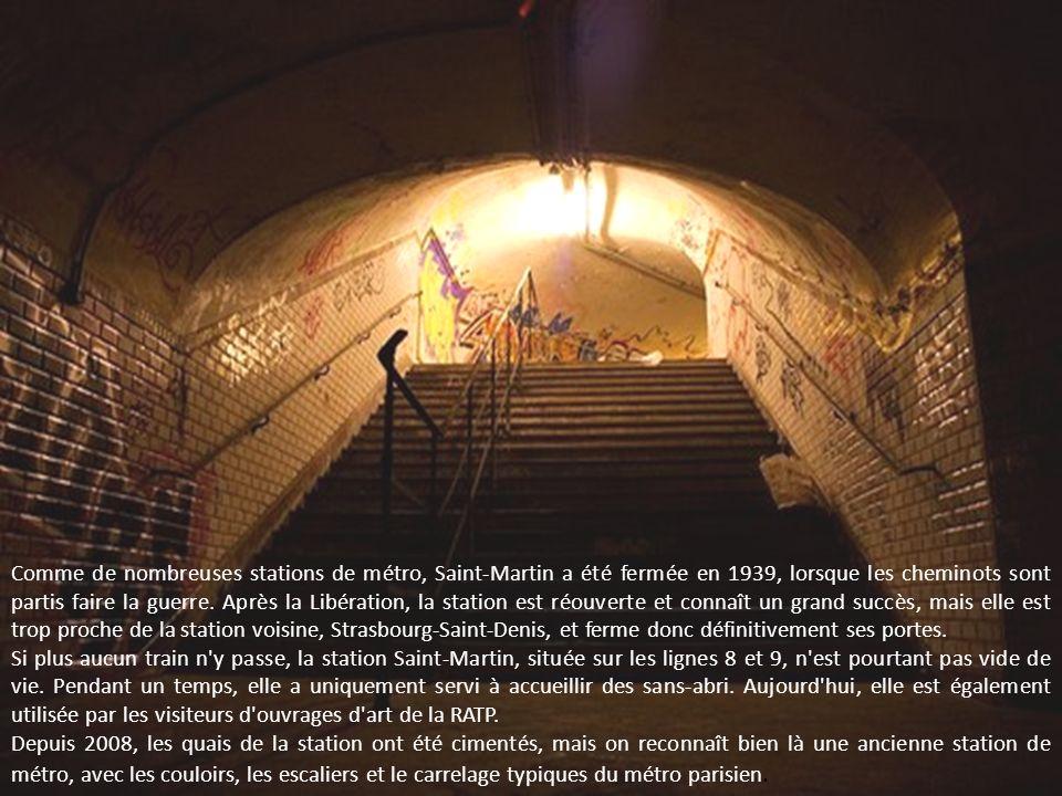 Comme de nombreuses stations de métro, Saint-Martin a été fermée en 1939, lorsque les cheminots sont partis faire la guerre. Après la Libération, la station est réouverte et connaît un grand succès, mais elle est trop proche de la station voisine, Strasbourg-Saint-Denis, et ferme donc définitivement ses portes.