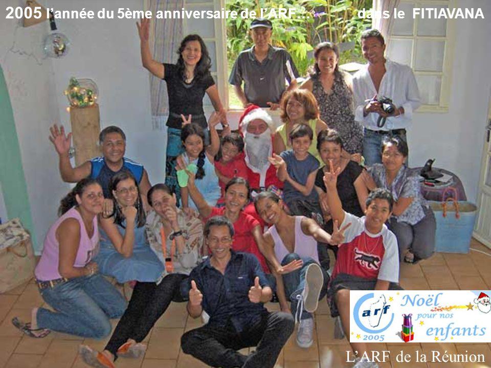 2005 l'année du 5ème anniversaire de l'ARF… dans le FITIAVANA