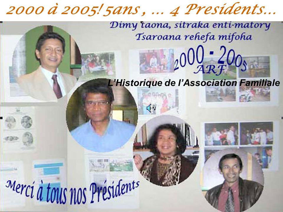 2000 à 2005! 5ans , … 4 Presidents… L'Historique de l'Association Familiale