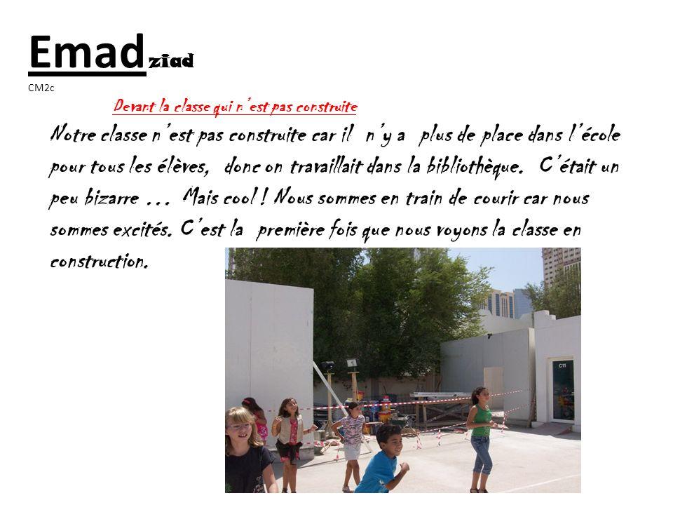 Emad ziad CM2c. Devant la classe qui n'est pas construite.