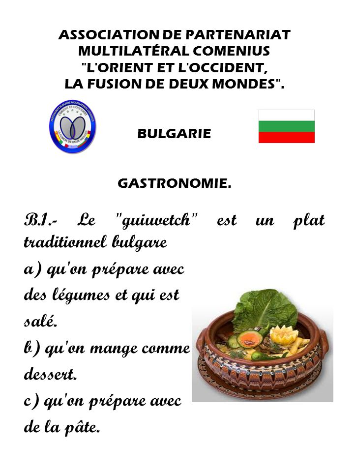 B.1.- Le guiuvetch est un plat traditionnel bulgare