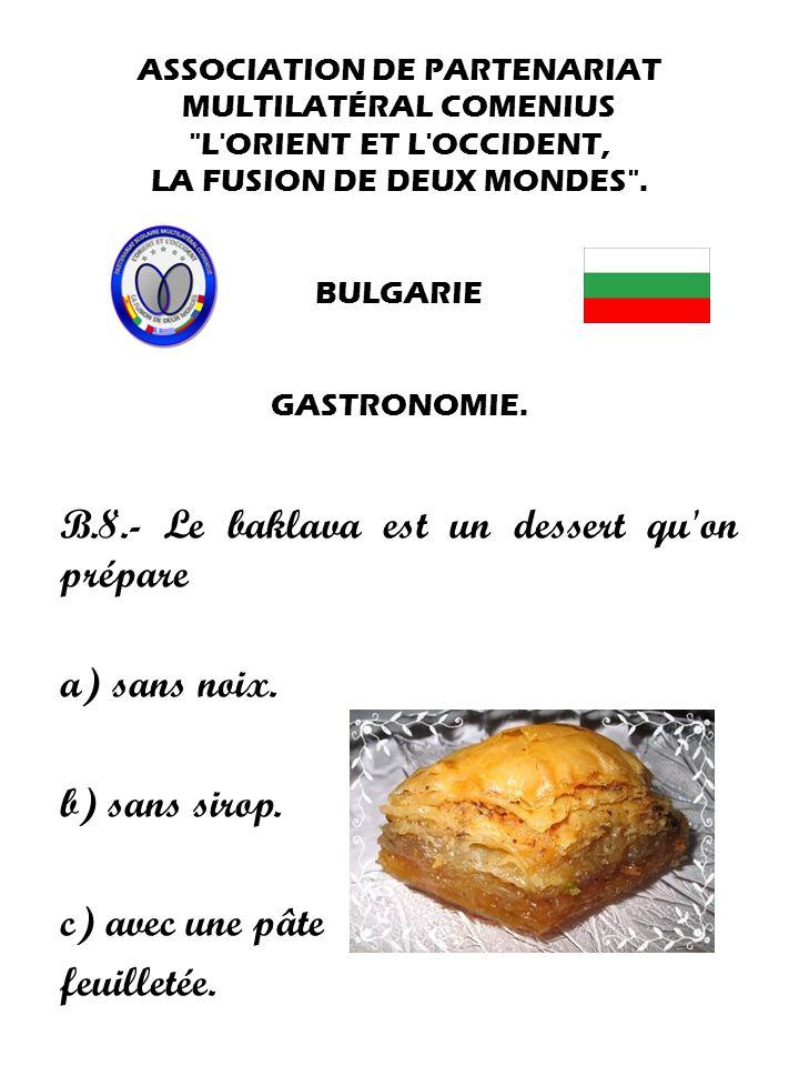 B.8.- Le baklava est un dessert qu on prépare