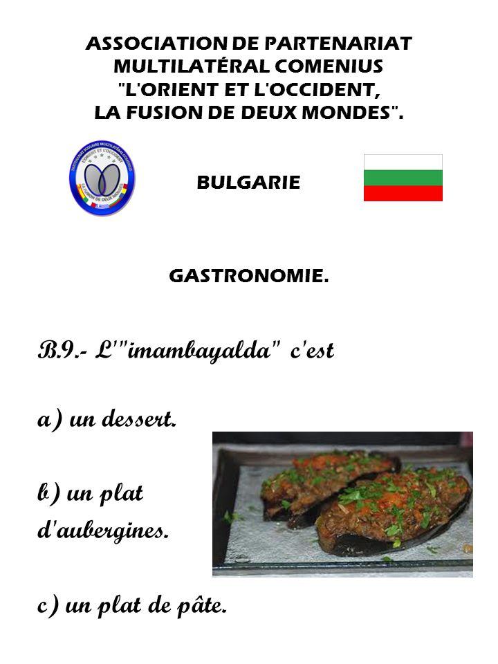 B.9.- L imambayalda c est a) un dessert. b) un plat d aubergines.