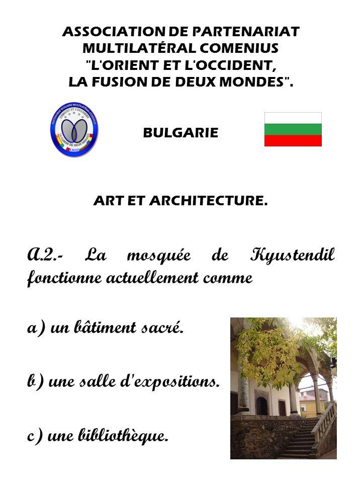 A.2.- La mosquée de Kyustendil fonctionne actuellement comme