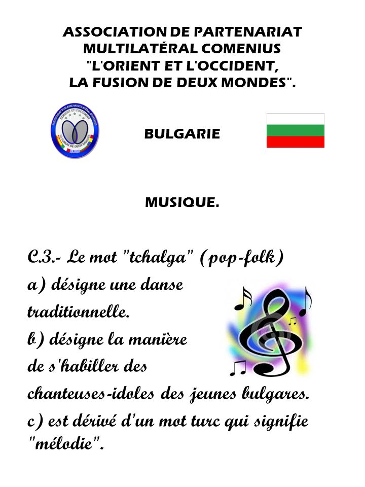 C.3.- Le mot tchalga (pop-folk) a) désigne une danse traditionnelle.