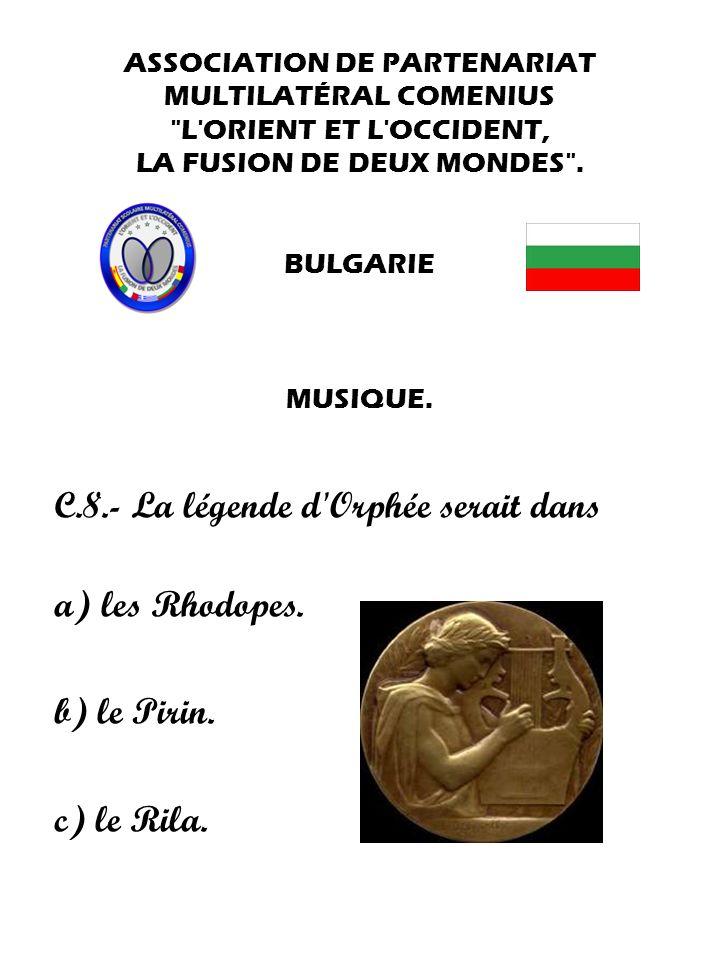 C.8.- La légende d Orphée serait dans a) les Rhodopes. b) le Pirin.