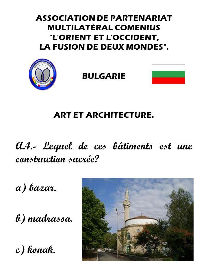 A.4.- Lequel de ces bâtiments est une construction sacrée