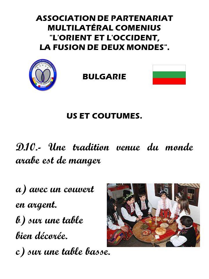 D.10.- Une tradition venue du monde arabe est de manger