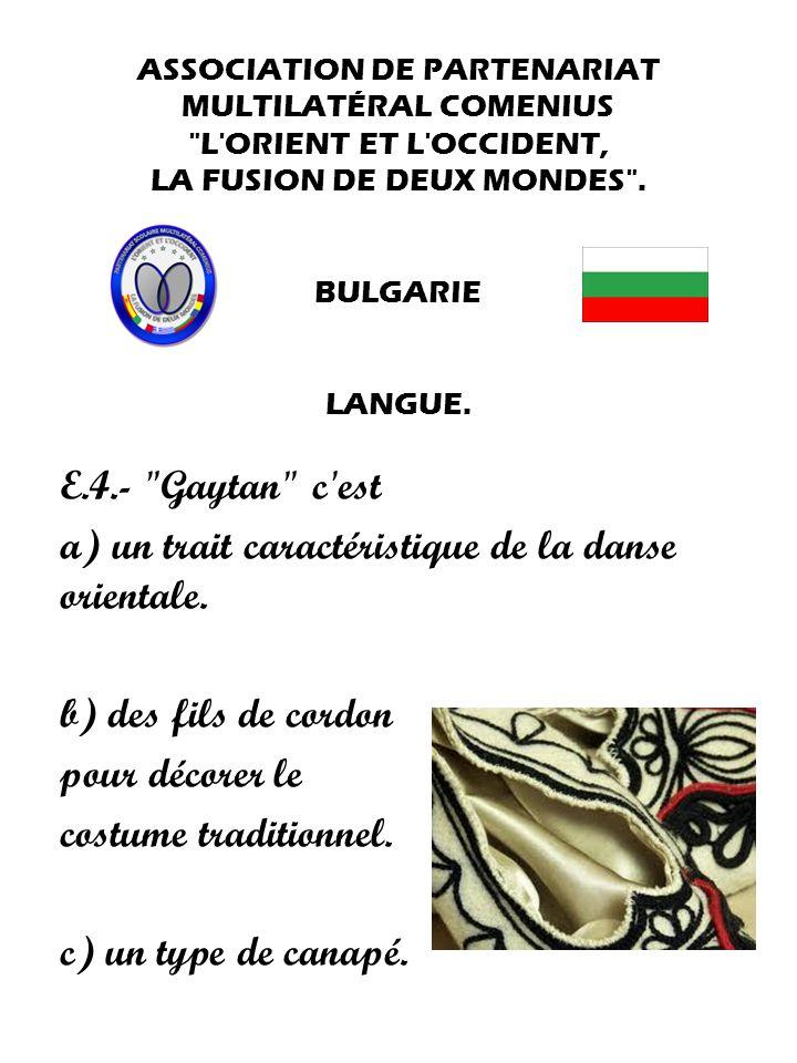 a) un trait caractéristique de la danse orientale.
