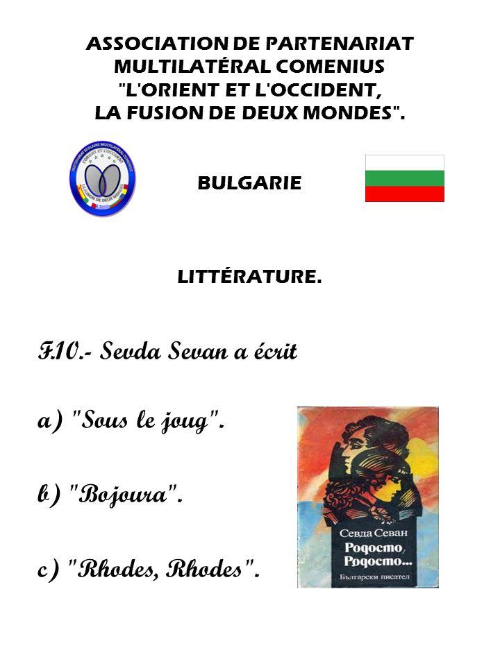 F.10.- Sevda Sevan a écrit a) Sous le joug . b) Bojoura .