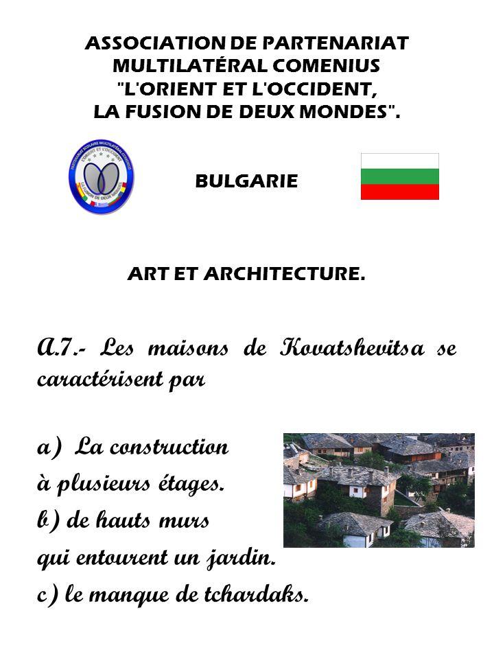 A.7.- Les maisons de Kovatshevitsa se caractérisent par
