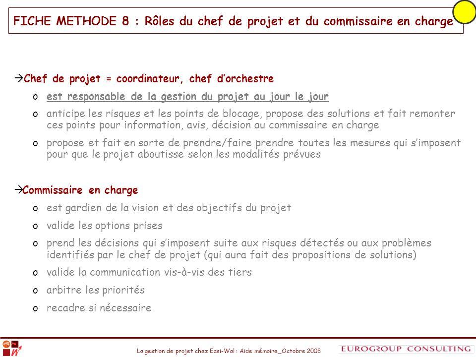 FICHE METHODE 8 : Rôles du chef de projet et du commissaire en charge