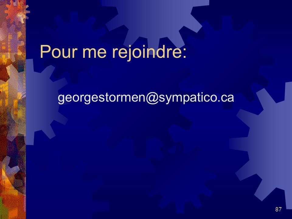 Pour me rejoindre: georgestormen@sympatico.ca