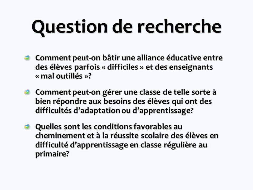 Question de recherche Comment peut-on bâtir une alliance éducative entre des élèves parfois « difficiles » et des enseignants « mal outillés »